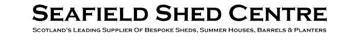 Seafield Shed Centre Edinburgh | Garden Sheds, Barrels & Planters, Summer Houses